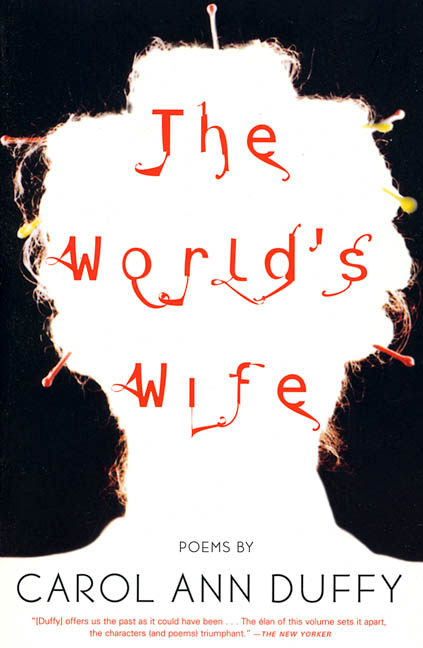 Poetry for Now: Carol Ann Duffy's 'The World's Wife'